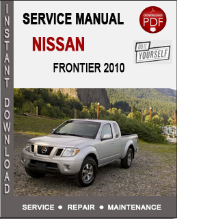 nissan frontier 2010 service repair manual download. Black Bedroom Furniture Sets. Home Design Ideas