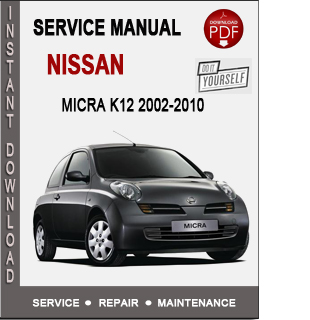 nissan micra k12 2002 2010 service repair manual download. Black Bedroom Furniture Sets. Home Design Ideas